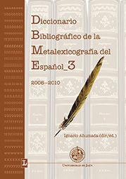 DICCIONARIO BIBLIOGRAFICO DE LA METALEXICOGRAFIA DEL ESPAÑOL 3. (