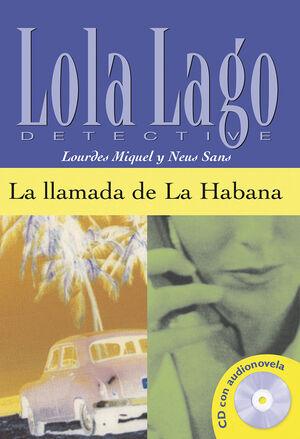 COLECCIÓN LOLA LAGO. LA LLAMADA DE LA HABANA.  LIBRO + CD