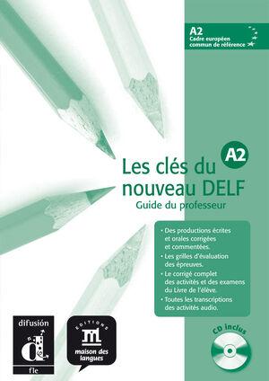 LES CLÉS DU NOUVEAU DELF A2 PROFESOR + CD