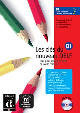 LES CLÉS DU NOUVEAU DELF B1 LIVRE DE L'ÉLÈVE + CD