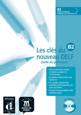 LES CLÉS DU NOUVEAU DELF B2 PROFESOR + CD