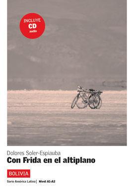 CON FRIDA EN EL ALTIPLANO. SERIE AMÉRICA LATINA. LIBRO + CD