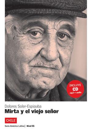 MIRTA Y EL VIEJO SEÑOR. SERIE AMÉRICA LATINA. LIBRO + CD