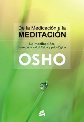 DE LA MEDICACION A LA MEDITACION
