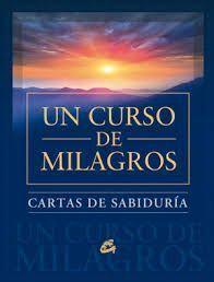 CARTAS DE SABIDURIA DE UN CURSO DE MILAGROS