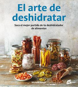 EL ARTE DE DESHIDRATAR