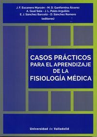 CASOS PRACTICOS PARA EL APRENDIZAJE DE LA FISIOLOGIA MEDICA.