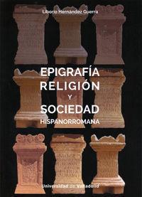 EPIGRAFIA, RELIGION Y SOCIEDAD HISPANORROMANA.