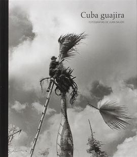 CUBA GUAJIRA. JUAN SALIDO