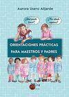 ORIENTACIONES PRÁCTICAS PARA MAESTROS Y PADRES