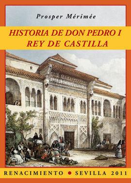 HISTORIA DE DON PEDRO I, REY DE CASTILLA. EDICIÓN