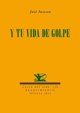 Y TU VIDA DE GOLPE