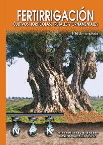 FERTIRRIGACIÓN. CULTIVOS HOTÍCOLAS, FRUTALES Y ORNAMENTALES