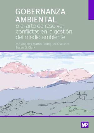 GOBERNANZA AMBIENTAL O EL ARTE DE RESOLVER CONFLICTOS EN LA GESTIÓN DEL MEDIO AM