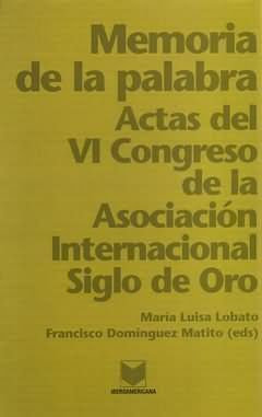 MEMORIA DE LA PALABRA. 2 VOLS. ACTAS DEL VI CONGRESO DE