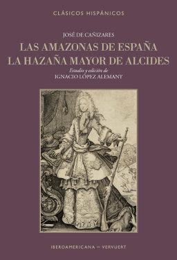 LAS AMAZONAS DE ESPAÑA , LA HAZAÑA MAYOR DE ALCIDES