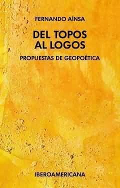 DEL TOPOS AL LOGOS. PROPUESTAS DE GEOPOETICA.