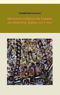 HERENCIA CULTURAL DE ESPAÑA EN AMÉRICA. SIGLOS XVII Y XVIII
