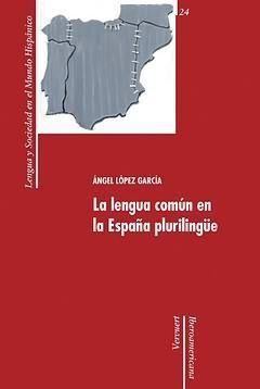 LA LENGUA COMUN EN LA ESPA?A PLURILINGUE.