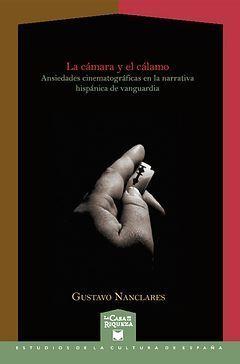 LA CÁMARA Y EL CÁLAMO. ANSIEDADES CINEMATOGRÁFICAS EN LA NARRATIVA HISPÁNICA DE