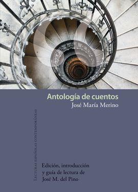 ANTOLOGÍA DE CUENTOS. INTRODUCCIÓN, EDICIÓN Y GUÍA DE LECTURA DE JOSÉ MANUEL DEL