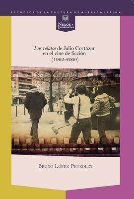 LOS RELATOS DE JULIO CORTAZAR EN EL CINE DE FICCION (1962-2009).