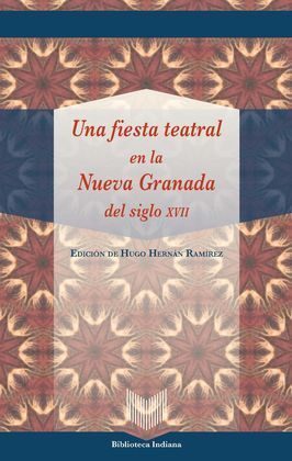 UNA FIESTA TEATRAL EN LA NUEVA GRANADA DEL S. XVII