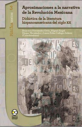 APROXIMACIONES A LA NARRATIVA DE LA REVOLUCION MEXICANA.