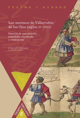 LOS MORISCOS DE VILLARRUBIA DE LOS OJOS (SIGLOS XV-XVIII). HISTOR