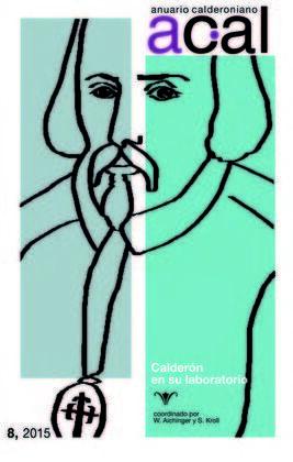 ANUARIO CALDERONIANO, 8. CALDERON EN SU LABORATORIO.