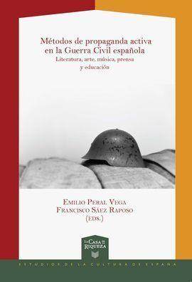 METODOS DE PROPAGANDA ACTIVA EN LA GUERRA CIVIL ESPAÑOLA