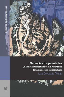MEMORIAS FRAGMENTADAS: MIRADA TRASATLÁNTICA A LA RESISTENCIA FEMENINA CONTRA LAS