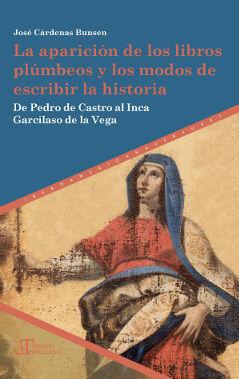 LA APARICIÓN DE LOS LIBROS PLÚMBEOS Y LOS MODOS DE ESCRIBIR LA HISTORIA