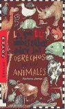 LO QUE TÚ DEBES SABER SOBRE LOS DERECHOS DE LOS ANIMALES
