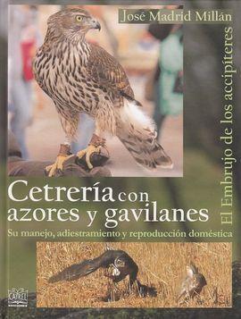 CETRERÍA CON AZORES Y GAVILANES