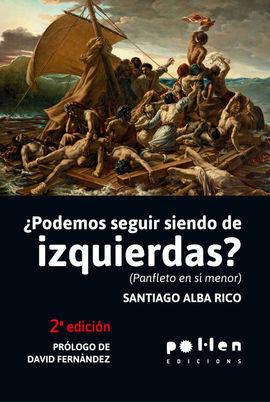 PODEMOS SEGUIR SIENDO DE IZQUIERDAS 2ªED