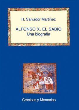 ALFONSO X EL SABIO, UNA BIOGRAFIA