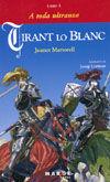 TIRANT LO BLANC -LIBRO I- A TODA ULTRANZA