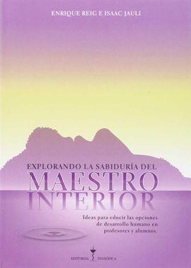 EXPLORANDO LA SABIDURIA DEL MAESTRO INTERIOR