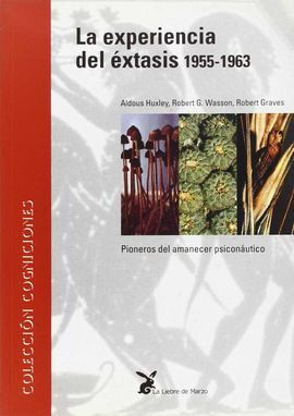 LA EXPERIENCIA DEL ÉXTASIS, 1955-1963: PIONEROS DEL AMANECER PSICONAÚT