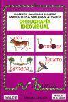 ORTOGRAFIA IDEOVISUAL NIVEL 6 ( 11 - 12 AÑOS )