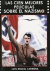 LAS CIEN MEJORES PELÍCULAS SOBRE EL NAZISMO