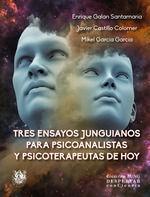 TRES ENSAYOS JUNGUIANOS PARA PSICOANALISTAS Y PSICOTERAPEUT