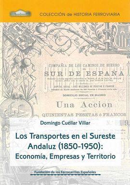 LOS TRANSPORTES EN EL SURESTE ANDALUZ (1850-1950):