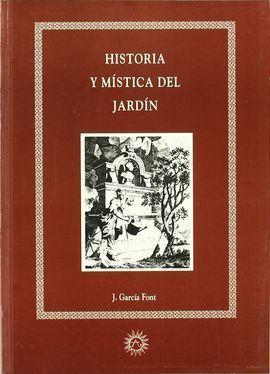 HISTORIA Y MÍSTICA DEL JARDÍN
