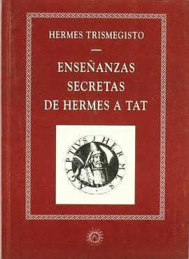 ENSEÑANZAS SECRETAS DE HERMES A TAT