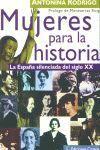MUJERES DE LA HISTORIA. LA ESPAÑA SILENCIADA DEL SIGLO XX