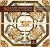 50 CAFES HISTORICOS DE ESPAÑA Y PORTUGAL:MUSEOS VIVOS...