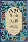 1995 EL AÑO QUE TU NACISTES