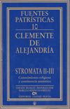 STROMATA II-III. CONOCIMIENTO RELIGIOSO Y CONTINENCIA AUTÉNTICA